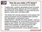 how do you make a pc faster www devx com amd article 26686