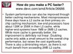 how do you make a pc faster www devx com amd article 2668667