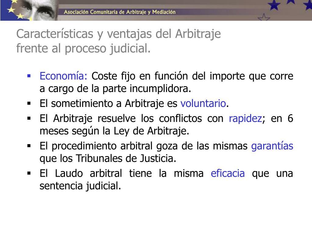 Características y ventajas del Arbitraje frente al proceso judicial.