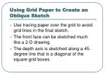 using grid paper to create an oblique sketch