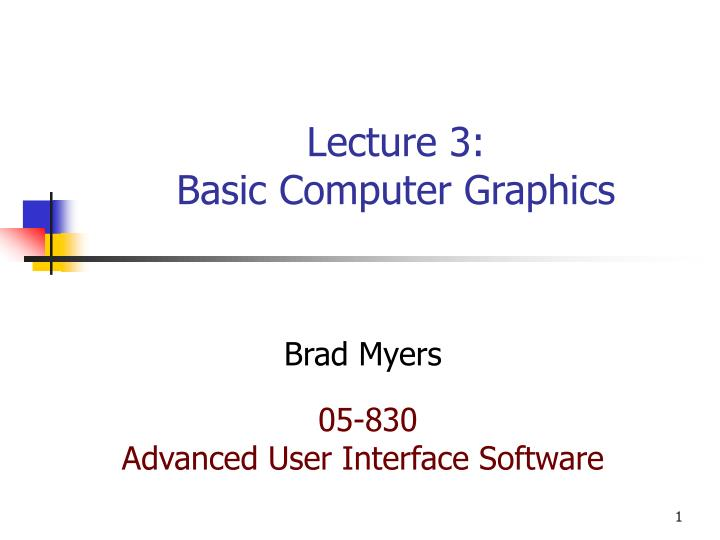 Lecture 3 basic computer graphics