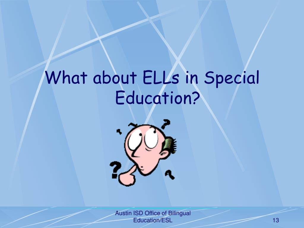 What about ELLs in Special Education?