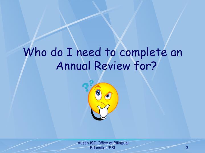 Who do I need to complete an Annual Review for?