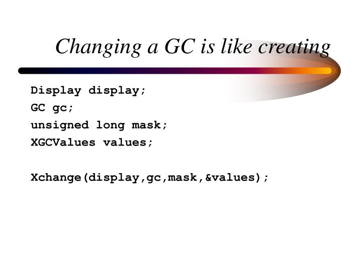 Changing a GC is like creating
