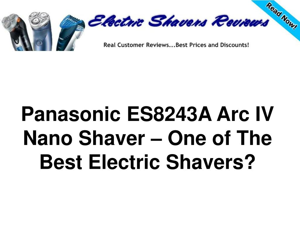 panasonic es8243a arc iv nano shaver one of the best electric shavers l.