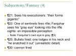 subjectivity fantasy 4