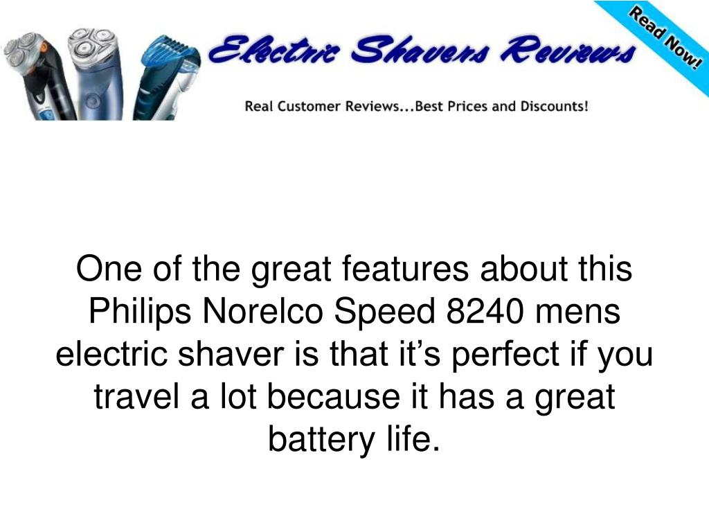 One of the great features about this Philips Norelco Speed 8240 mens electric shaver is that it's perfect if you travel a lot because it has a great battery life.