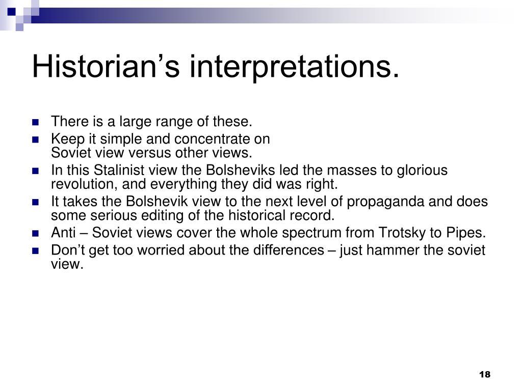 Historian's interpretations.