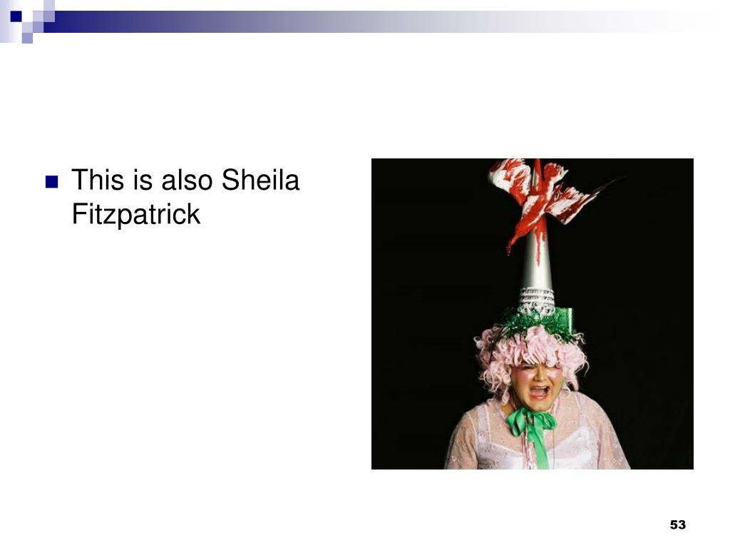 This is also Sheila Fitzpatrick