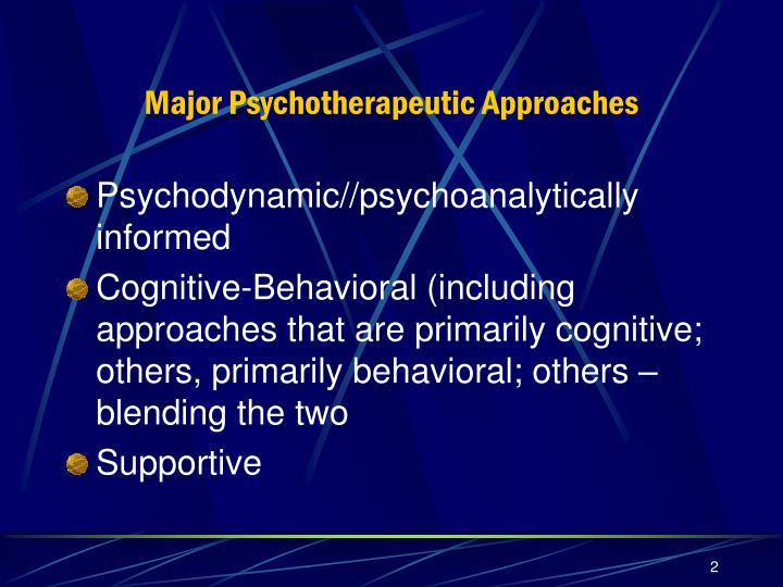 Major psychotherapeutic approaches