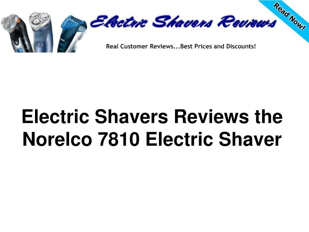 electric shavers reviews the norelco 7810 electric shaver l.