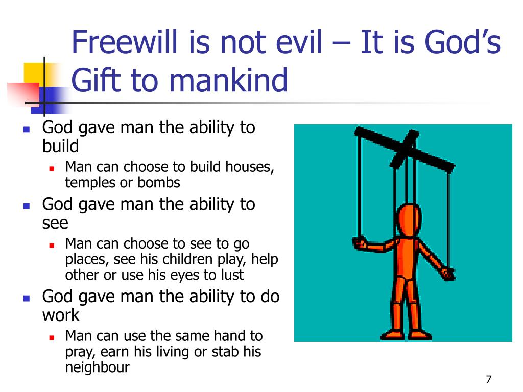 Freewill is not evil – It is God's Gift to mankind