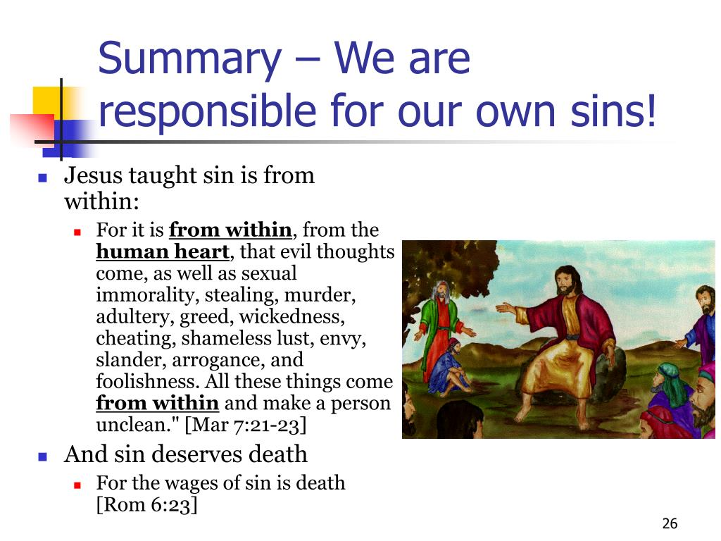 Summary – We are responsible for our own sins!