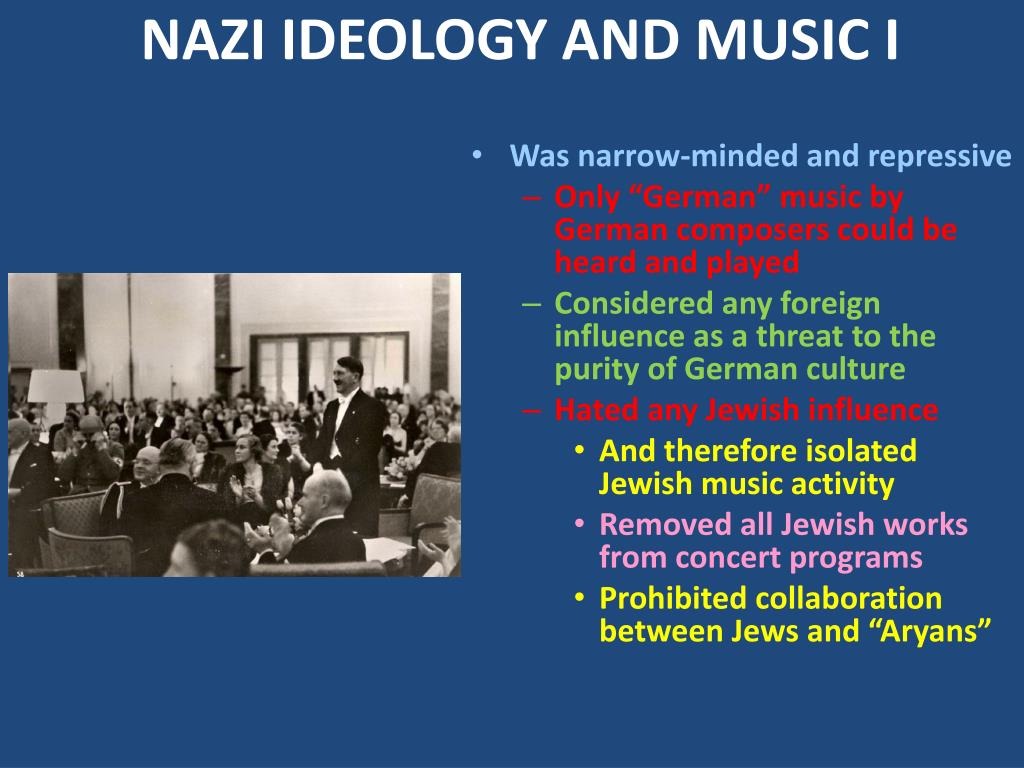 NAZI IDEOLOGY AND MUSIC I