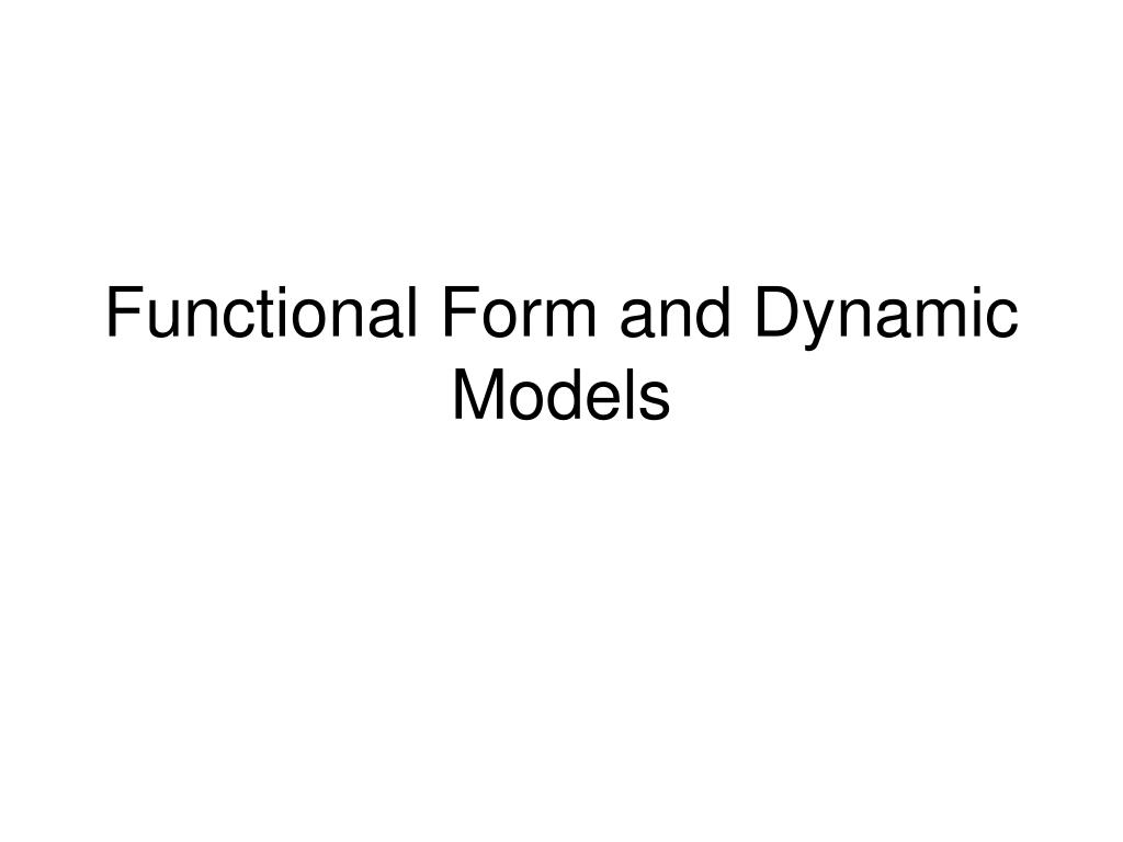 functional form and dynamic models l.