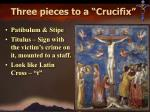 three pieces to a crucifix