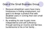 goal of the small business group