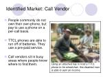 identified market call vendor