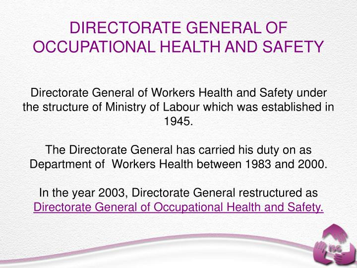 DIRECTORATE GENERAL OF OCCUPATIONAL HEALTH AND SAFETY