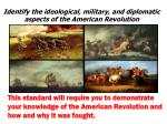 identify the ideological military and diplomatic aspects of the american revolution