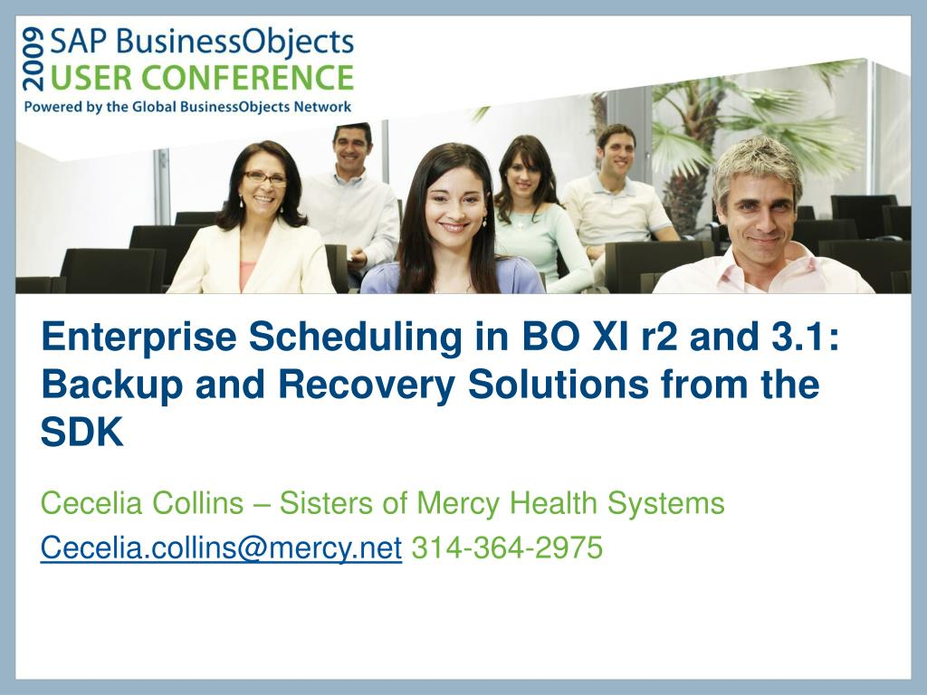 enterprise scheduling in bo xi r2 and 3 1 backup and recovery solutions from the sdk l.
