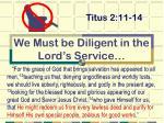 we must be diligent in the lord s service
