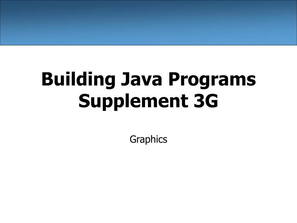 building java programs supplement 3g l.