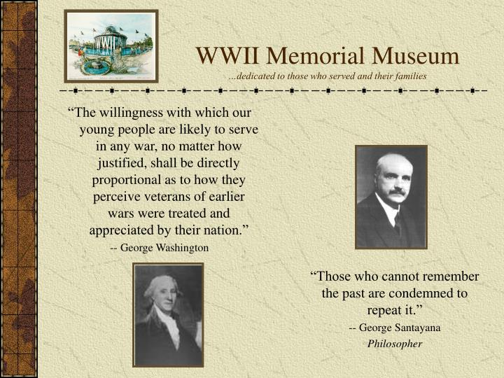 Wwii memorial museum dedicated to those who served and their families