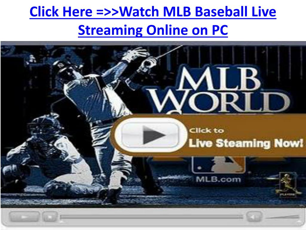 click here watch mlb baseball live streaming online on pc l.