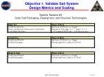 objective 1 validate sail system design metrics and scaling
