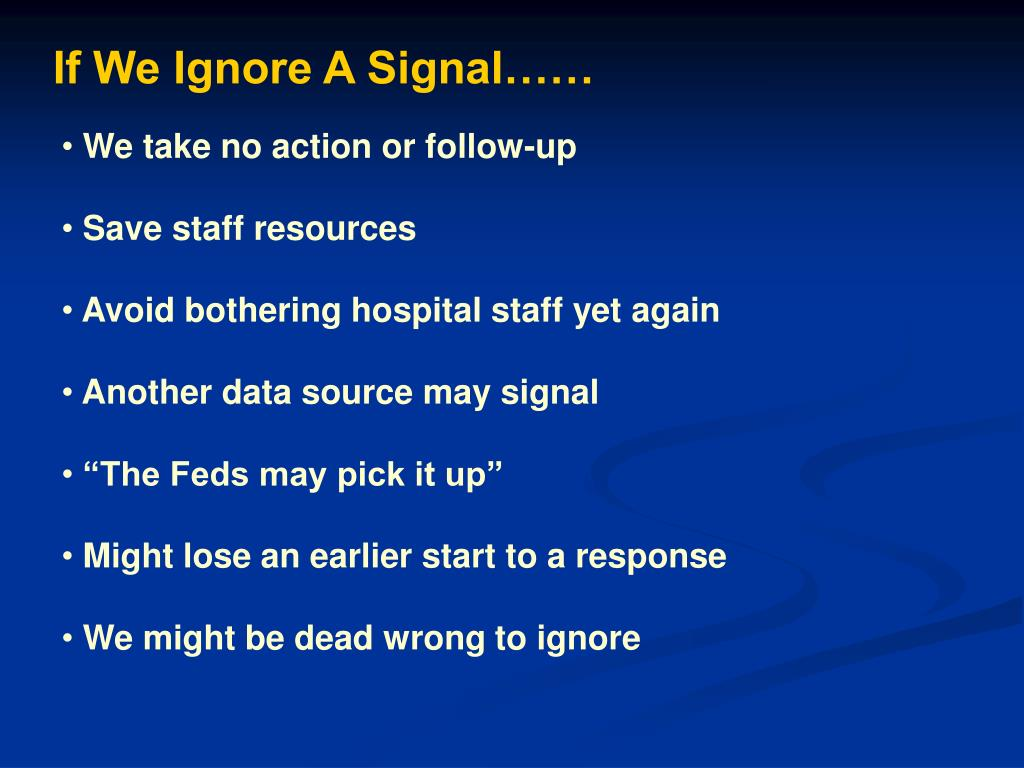If We Ignore A Signal……