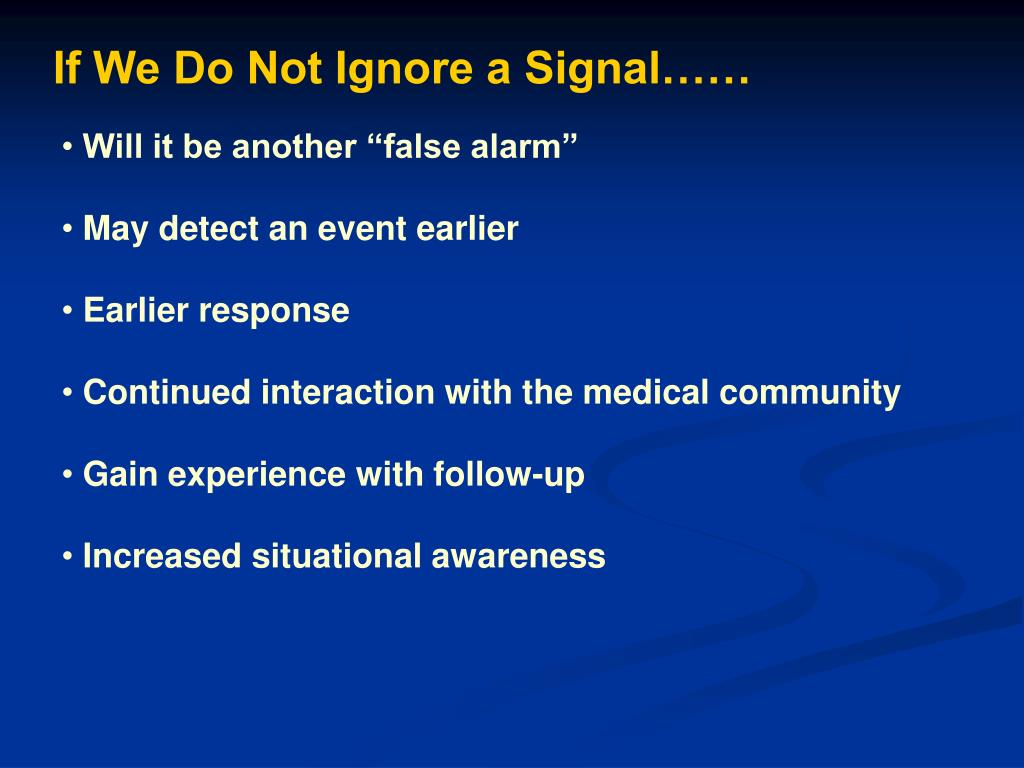 If We Do Not Ignore a Signal……