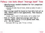 fallacy use data sheet average seek time