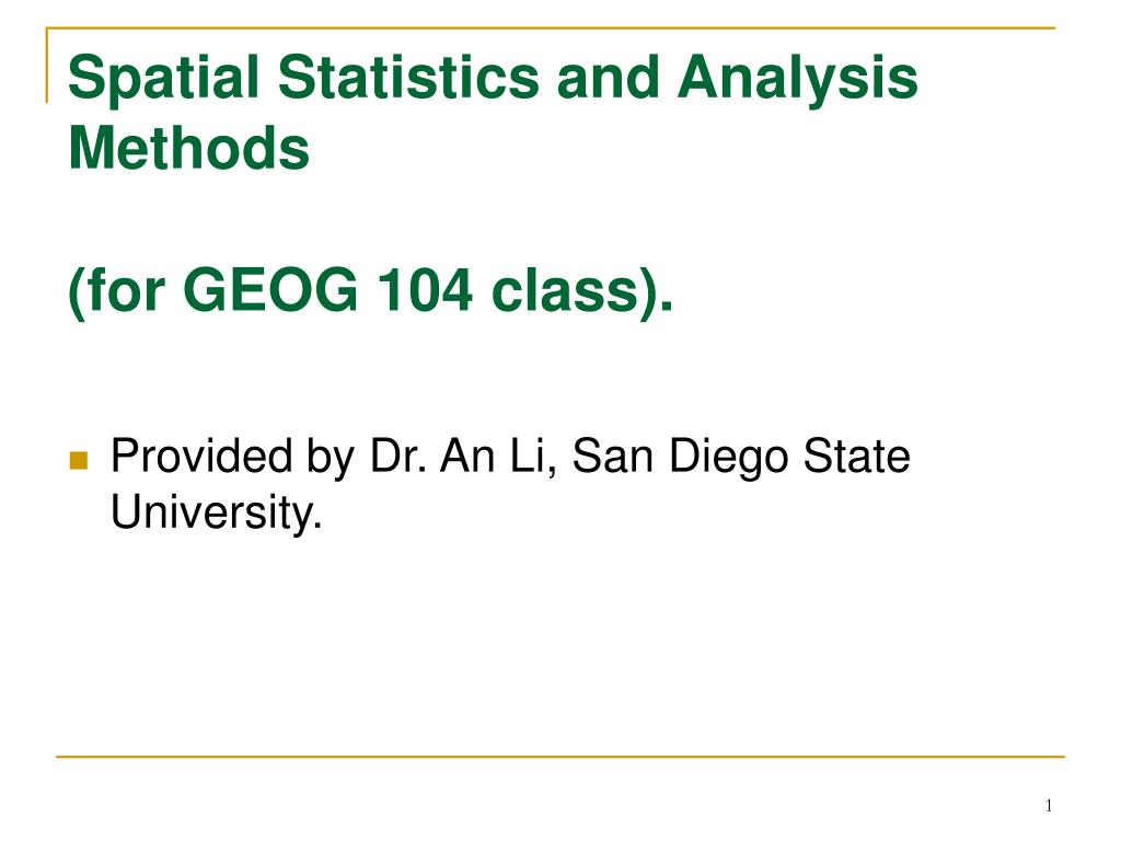 spatial statistics and analysis methods for geog 104 class l.