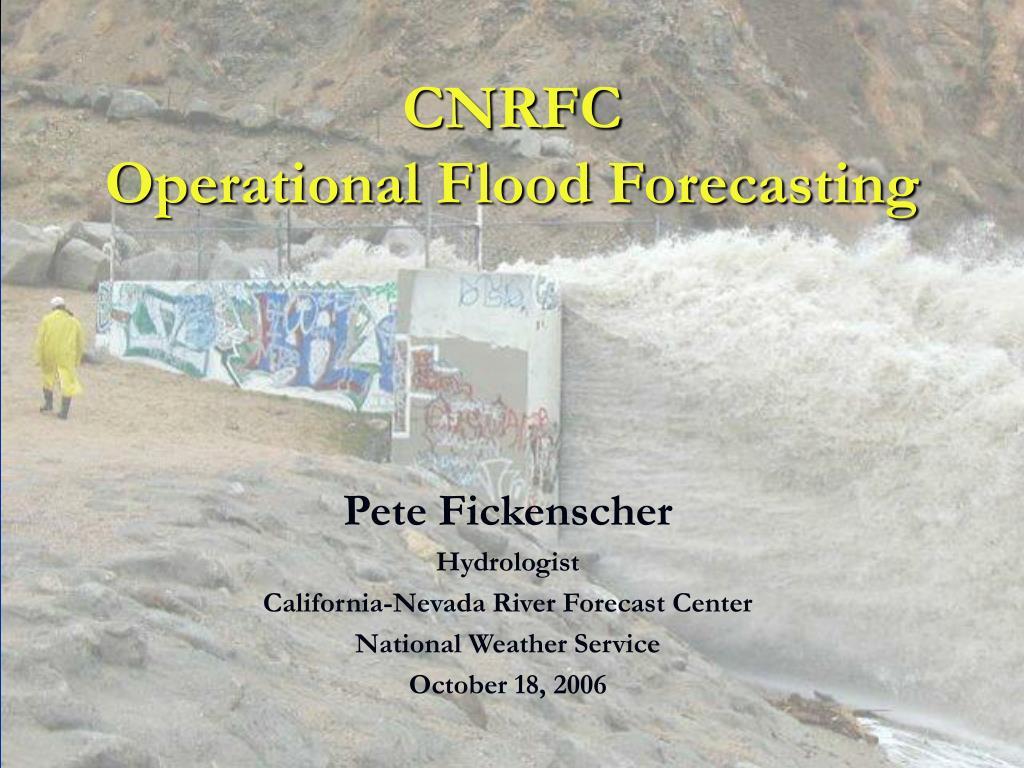 cnrfc operational flood forecasting l.