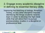 2 engage every academic discipline in defining its essential literacy skills