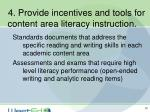 4 provide incentives and tools for content area literacy instruction