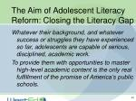 the aim of adolescent literacy reform closing the literacy gap