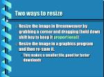 two ways to resize