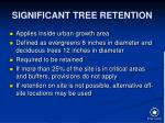 significant tree retention