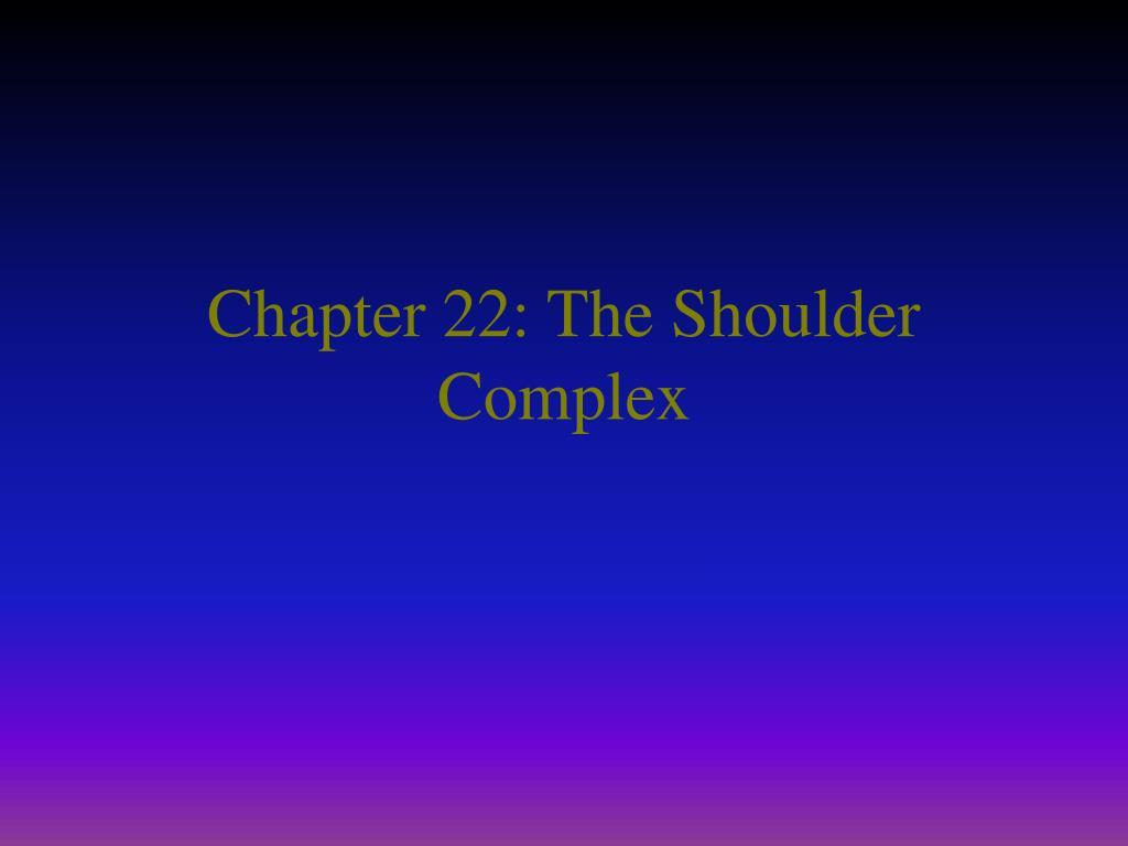 chapter 22 the shoulder complex l.