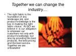 together we can change the industry