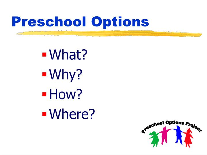 Preschool options