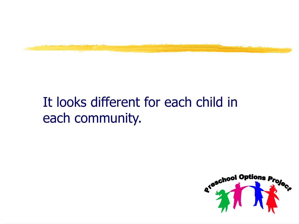 It looks different for each child in each community.