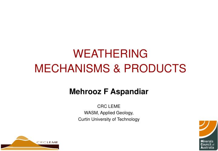 Weathering mechanisms products