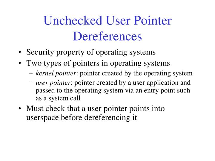 Unchecked user pointer dereferences
