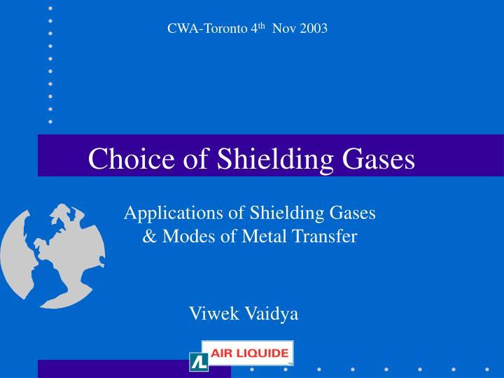 Choice of shielding gas es