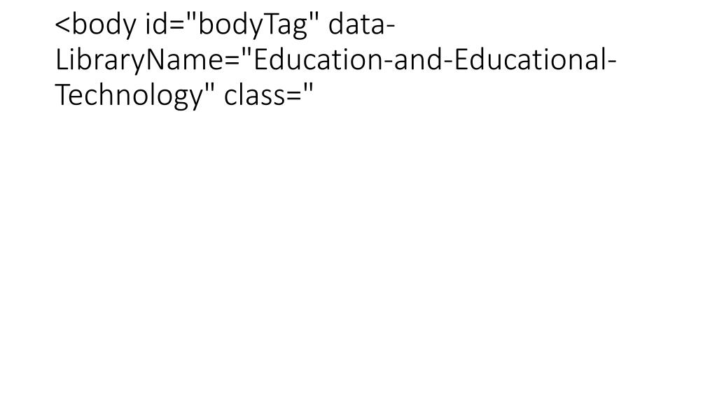 """<body id=""""bodyTag"""" data-LibraryName=""""Education-and-Educational-Technology"""" class="""""""