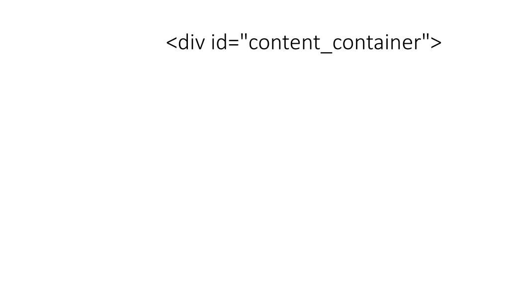 """<div id=""""content_container"""">"""