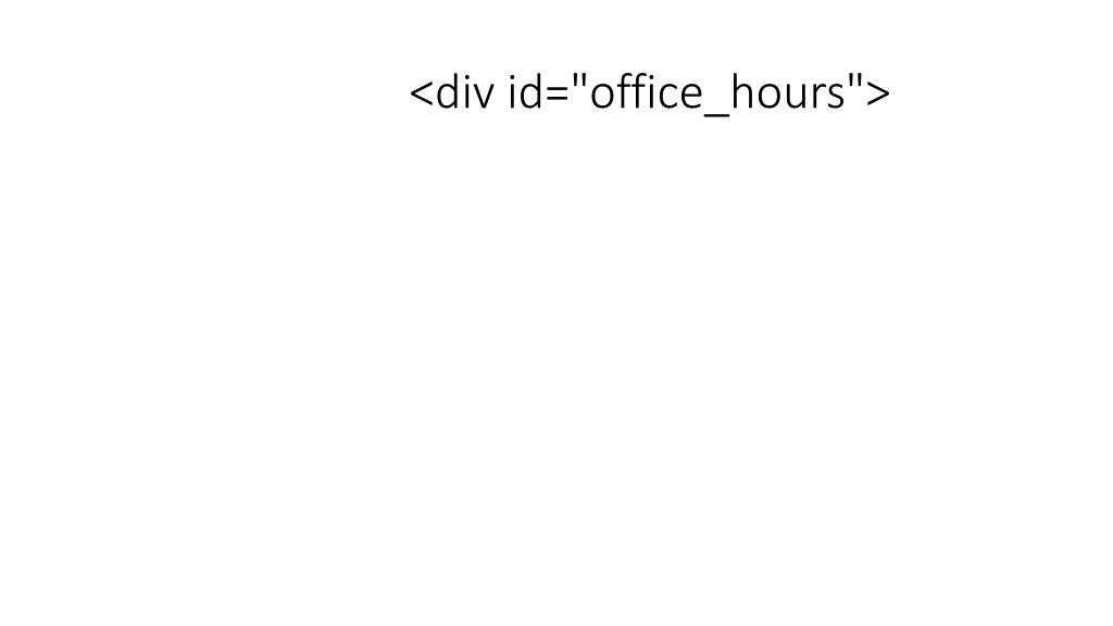 """<div id=""""office_hours"""">"""